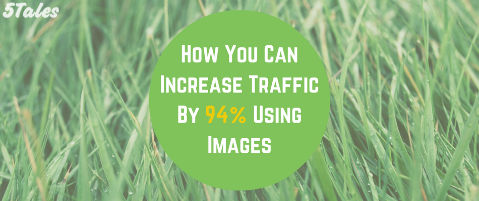 How You Can Increase Traffic By 94% Using Images